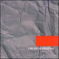 A Decade of Steely Dan - Steely Dan