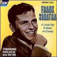 Lovely Way to Spend an Evening [ASV] - Frank Sinatra