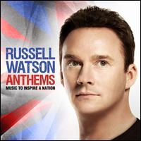 Anthems: Music to Inspire a Nation - Russell Watson