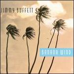 Banana Wind - Jimmy Buffett