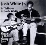 In Tribute to Josh White: House of Rising Son