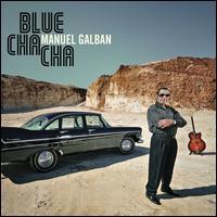 Blue Cha Cha - Manuel Galb�n