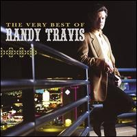 The Very Best of Randy Travis - Randy Travis