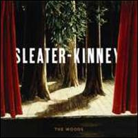The Woods - Sleater-Kinney
