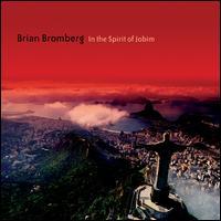In the Spirit of Jobim - Brian Bromberg