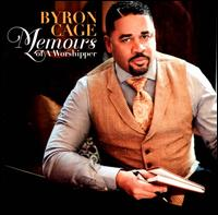 Memoirs of a Worshipper - Byron Cage