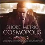 Cosmopolis [Original Motion Picture Soundtrack]