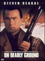 On Deadly Ground