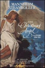 Mannheim Steamroller: The Christmas Angel - A Story on Ice