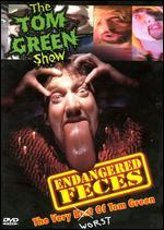 Endangered Feces-the Very Worst of the Tom Green Show