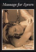 Intimate Loving: Massage For Lovers