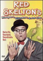 Red Skelton: Bloopers, Blunders, and Ad Libs