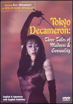Tokyo Decameron: Three Tales of Madness and Sensuality