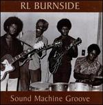 Sound Machine Groove - R.L. Burnside