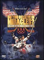 Do You Believe in Miracles?: The Story of the 1980 U.S. Hockey Team