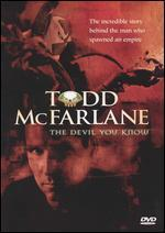 Todd McFarlane: The Devil You Know