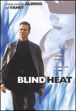 Blind Heat