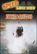 Speed Gone Wild-Killer Krashes
