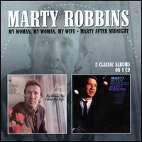 My Woman, My Woman, My Wife/Marty After Midnight - Marty Robbins