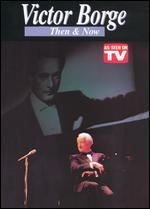 Victor Borge: Then and Now