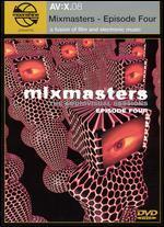 AV:X.08 - Mixmasters, Episode 4