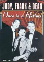 Judy, Frank & Dean-Once in a Lifetime