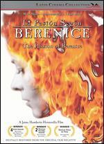 La Pasion Segun Berenice (the Passion of Berenice)
