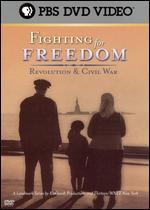Fighting for Freedom: Revolution & Civil War