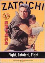 Zatoichi the Blind Swordsman, Vol. 8-Fight, Zatoichi, Fight