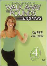 Leslie Sansone: Walk Away the Pounds Express - Super Challenge, 4 Miles