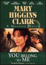 Mary Higgins Clark's You Belong to Me - Paolo Barzman