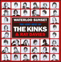 Waterloo Sunset: The Best of The Kinks and Ray Davies - The Kinks