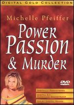 Power, Passion & Murder