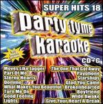 Party Tyme Karaoke: Super Hits, Vol. 18
