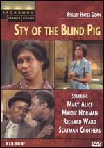 The Sty of the Blind Pig - Ivan Dixon; Philip Hayes Dean