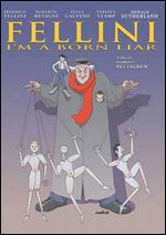 Fellini: I'm A Born Liar - Damian Pettigrew