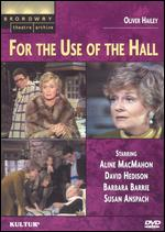 For the Use of the Hall - Lee Grant; Rick Bennewitz