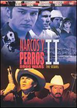 Narcos Y Perros II-Drug Wars: the Sequel