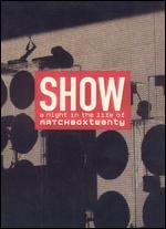Show: A Night in the Life of Matchbox Twenty [2 Discs]