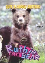 Cute and Cuddly Critters: Ruthie the Bear