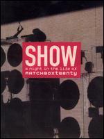 Matchbox Twenty: Show - A Night in the Life of Matchbox Twenty -
