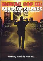 Maniac Cop 3: Badge of Silence - Joel Soisson; William Lustig