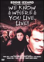 We Know Where You Live. Live!