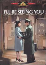 I'll Be Seeing You - William Dieterle