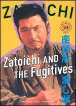 Zatoichi & the Fugitives