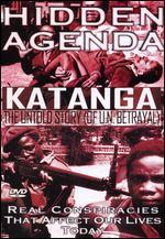 Hidden Agenda, Vol. 5: Katanga, The Untold Story of UN Betrayal