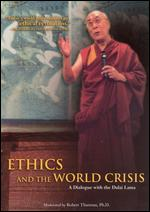 Ethics and the World Crisis: A Dialogue With the Dalai Lama -