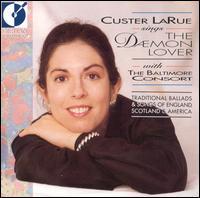 Custer LaRue Sings The Daemon Lover - Custer LaRue / Baltimore Consort