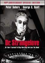 Dr. Strangelove Or How I Learned to Stop Worrying and Love the Bomb (40th Anniversary Special Edition)