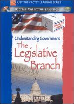 Understanding Government: the Legislative Branch